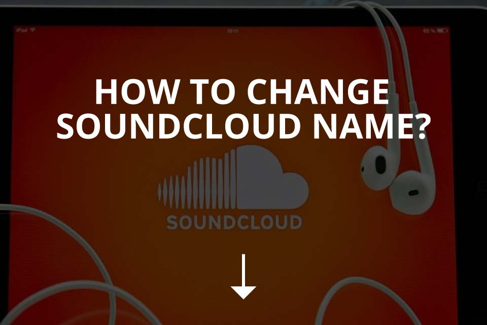 How to Change SoundCloud Name
