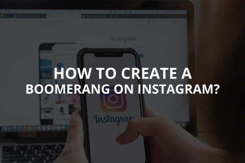 How to Create a Boomerang on Instagram?