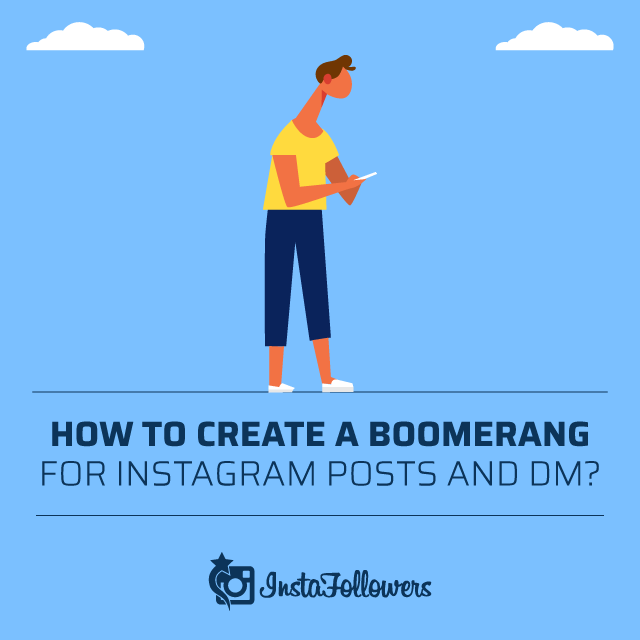 How to Create a Boomerang for Instagram Posts and DM