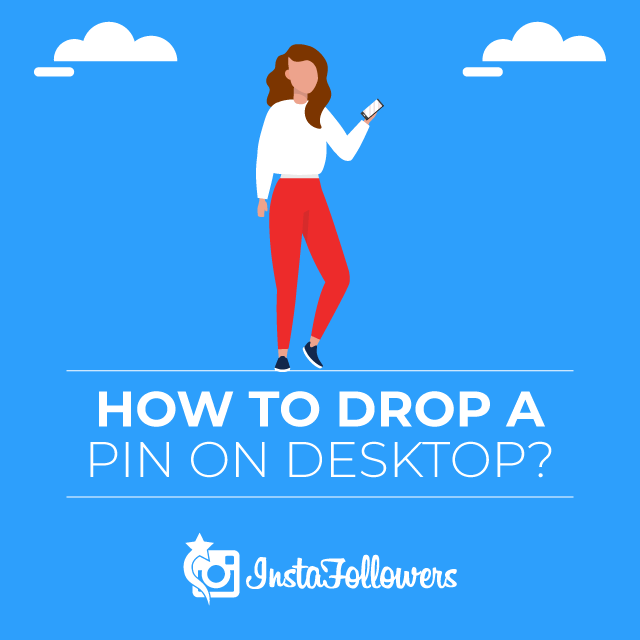 How to Drop a Pin on a Desktop