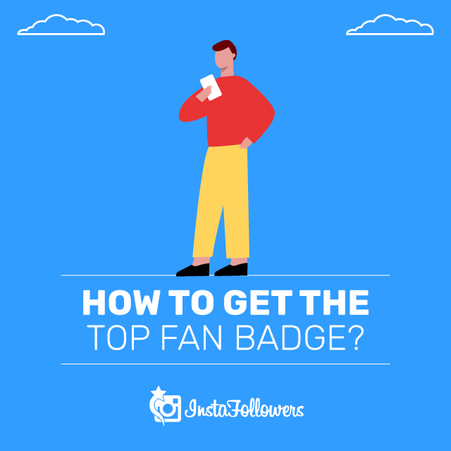 How to Get the Top Fan Badge