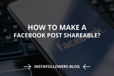 How to Make a Facebook Post Shareable?