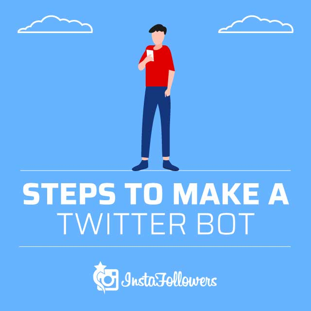 Steps to Make a Twitter Bot