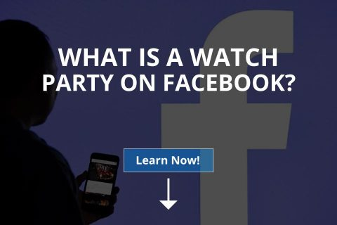 What Is a Watch Party on Facebook?