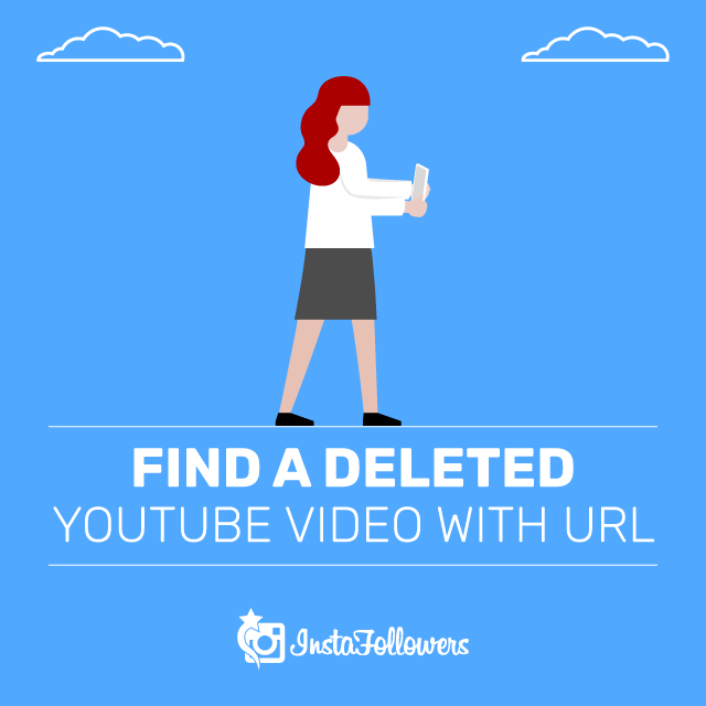 How to Find a Deleted YouTube Video with URL