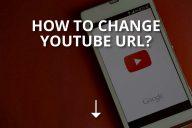 How to Change YouTube URL (Custom URL)