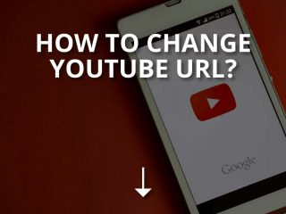How to Change YouTube URL (Set Up a Custom URL)