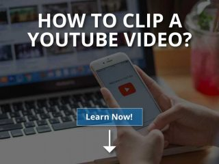 How to Clip a YouTube Video? (2020)