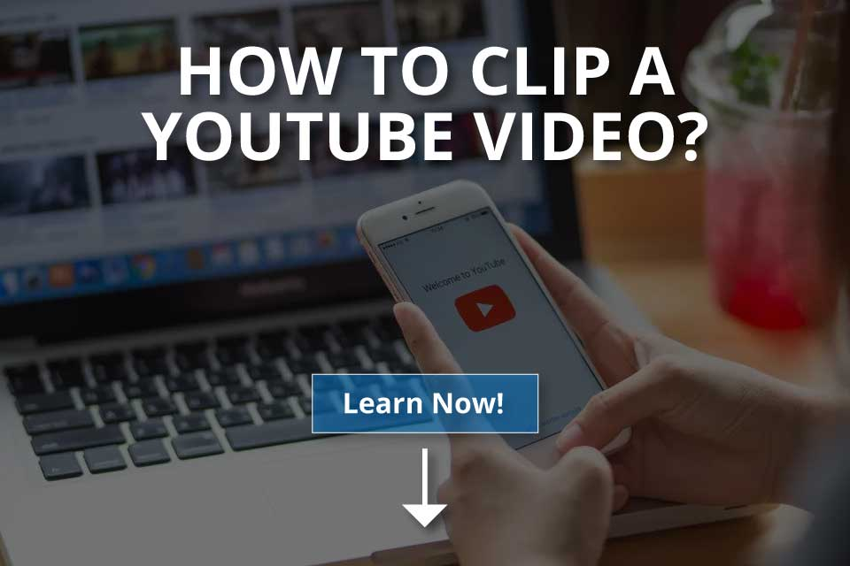 How to Clip a YouTube Video (2021)