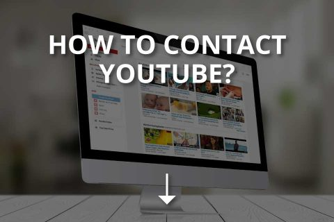 How to Contact YouTube? (& Contacting as a YouTuber)