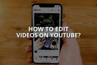 How to Edit Videos on YouTube (+Editing Programs)