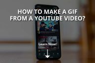 How to Make a GIF From a YouTube Video?