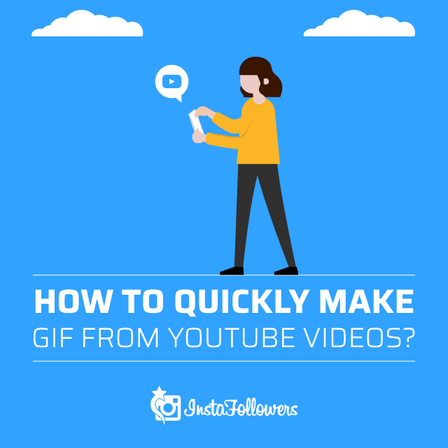 How to Quickly Make GIF From YouTube Videos?