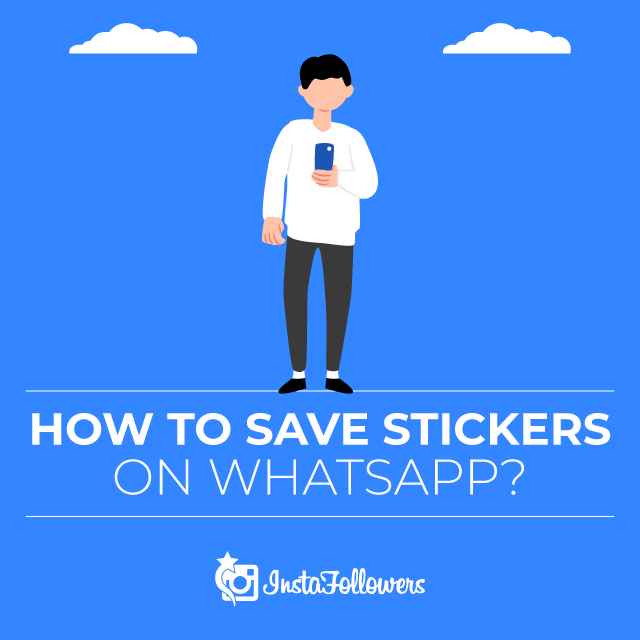 How to Save WhatsApp Stickers