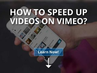 How to Speed Up Videos on Vimeo?