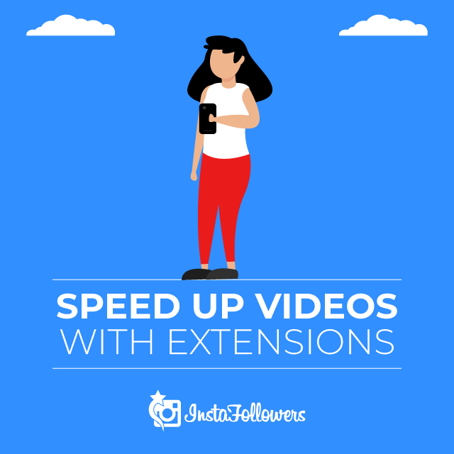 Speed Up Videos With Extentions