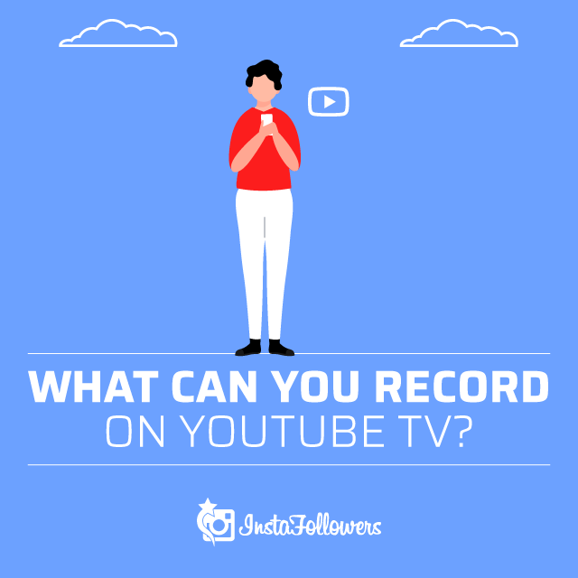 What Can You Record on YouTube TV