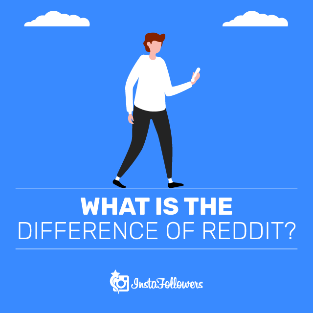 What Is the Difference of Reddit