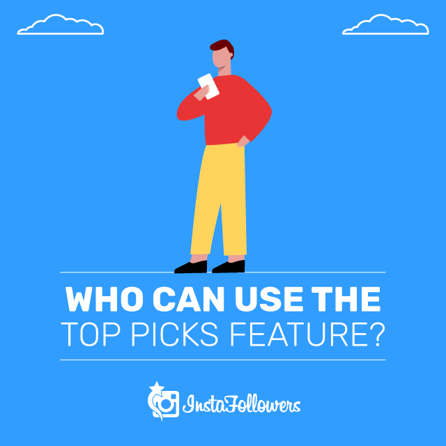Who Can Use the Top Picks Feature
