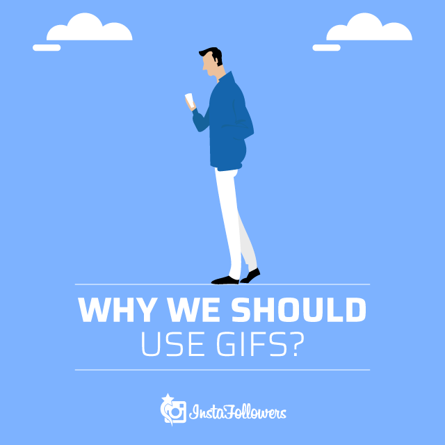 Why We Should Use GIFs