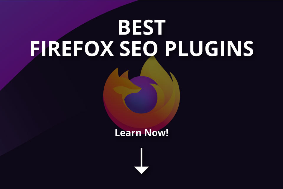 Best Firefox SEO Plugins (+Capabilities of Plugins)