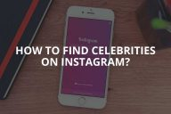 How to Find Celebrities On Instagram?