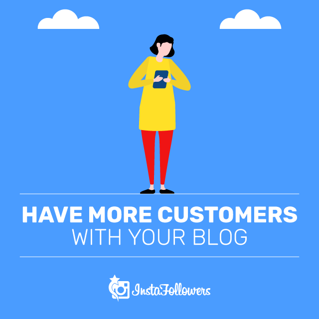 Have More Customers With Your Blog