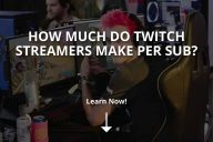 How Much Do Twitch Streamers Make per Sub?