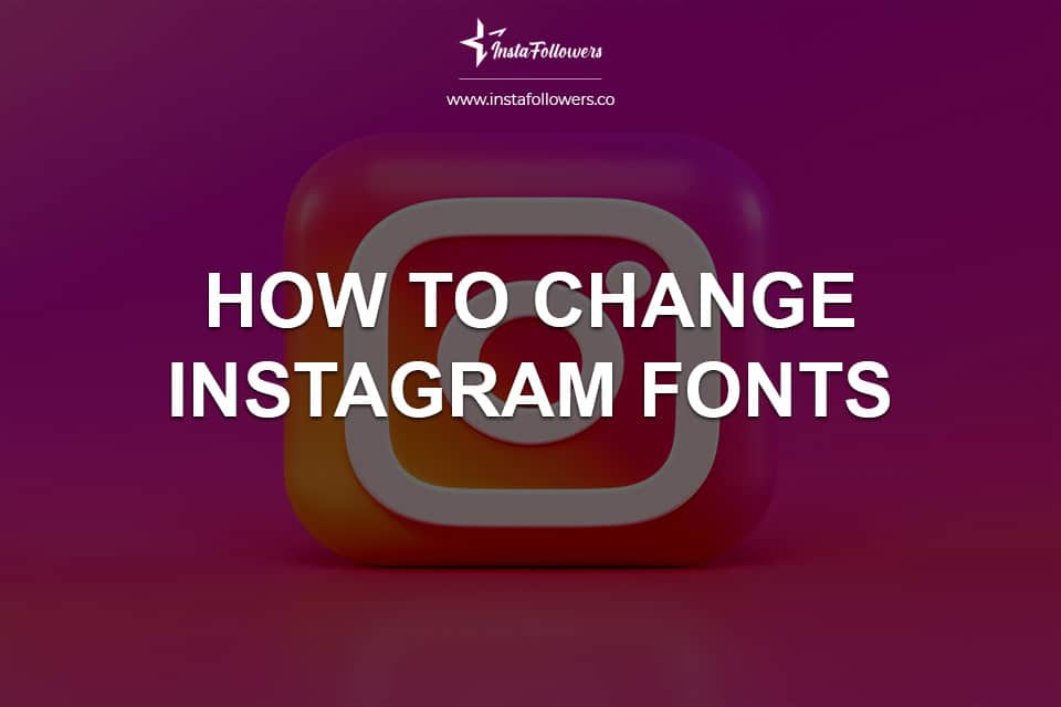 How to Change Instagram Fonts? (+Best Apps)