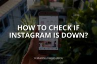 How to Check If Instagram Is Down?
