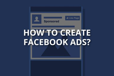 How to Create Facebook Ads? (+Ad Types)