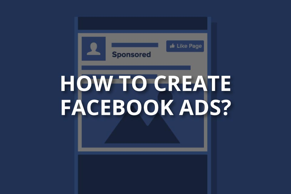 How to Create Facebook Ads (+Ad Types)