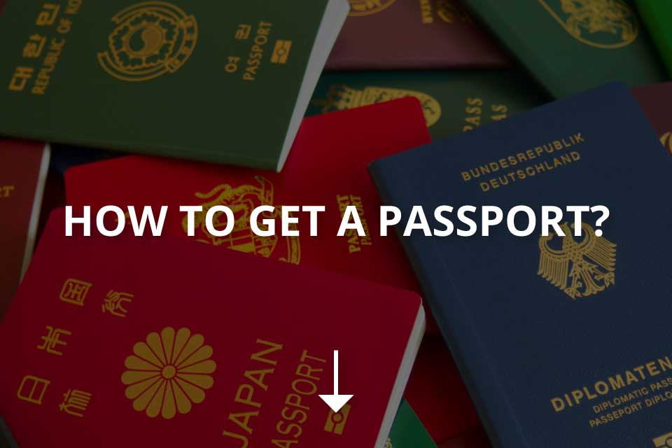 How to Get a Passport? (Step by Step Guide)