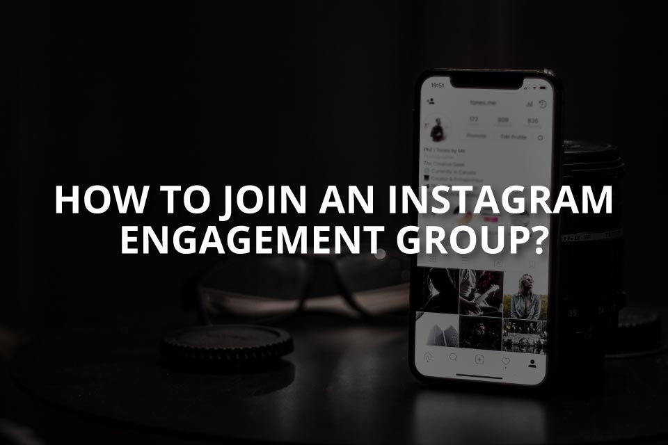 How to Join an Instagram Engagement Group?