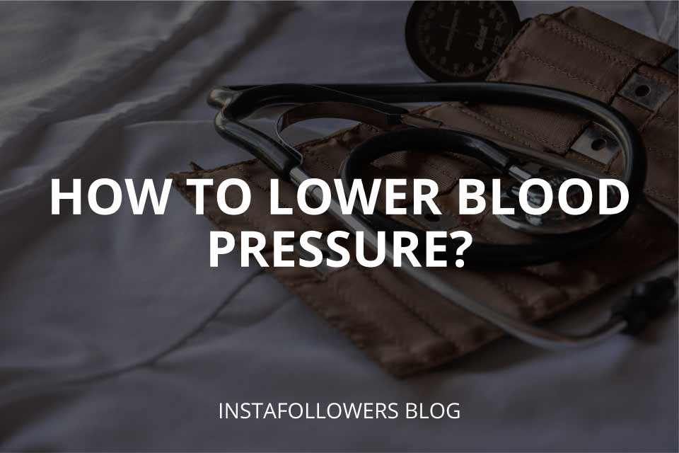 How to Lower Blood Pressure? (In Natural Ways)