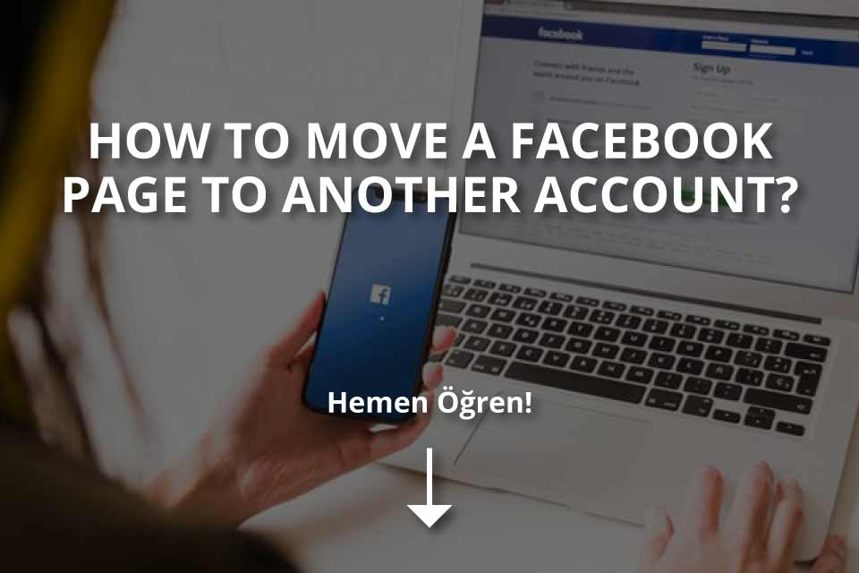 How To Move a Facebook Page To Another Account?