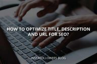 How to Optimize Title, Description, and URL for SEO?