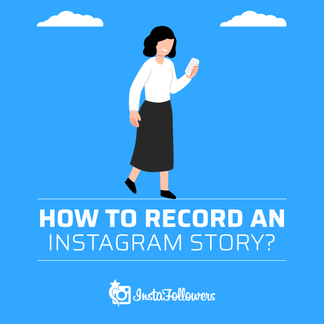 How to Record an Instagram Story