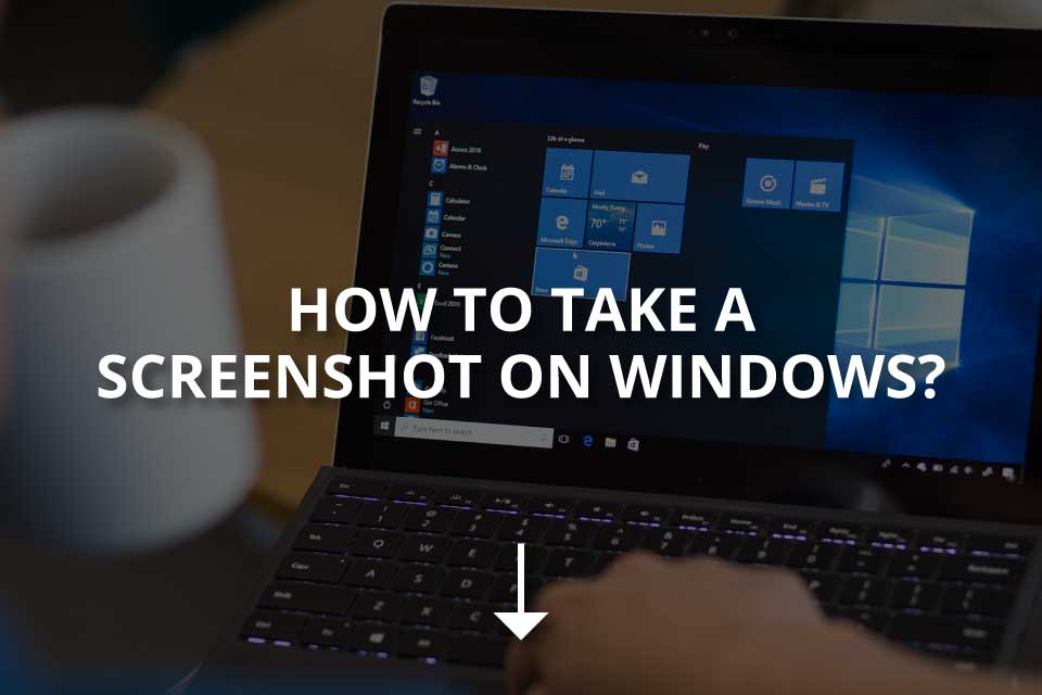 How to Screenshot on Windows? (+Snipping Tool)