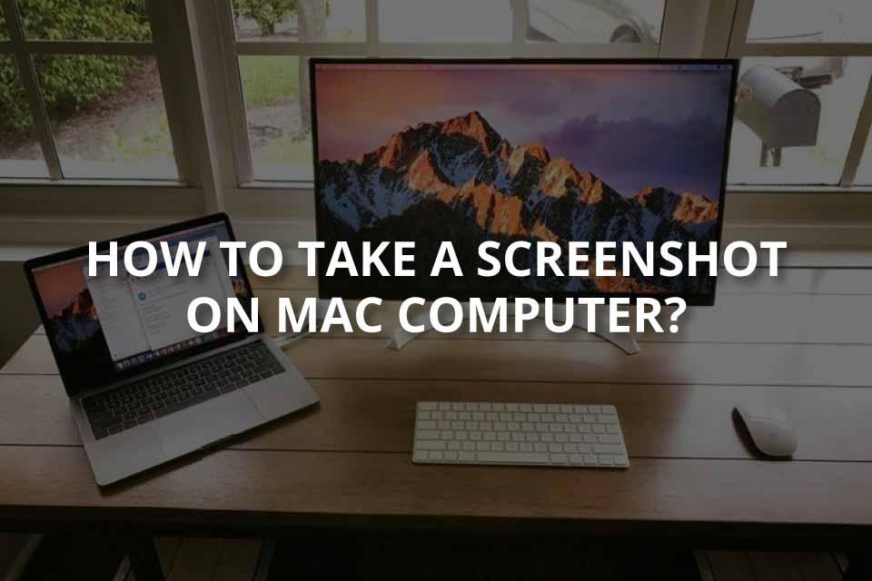 How to Take a Screenshot on Mac?