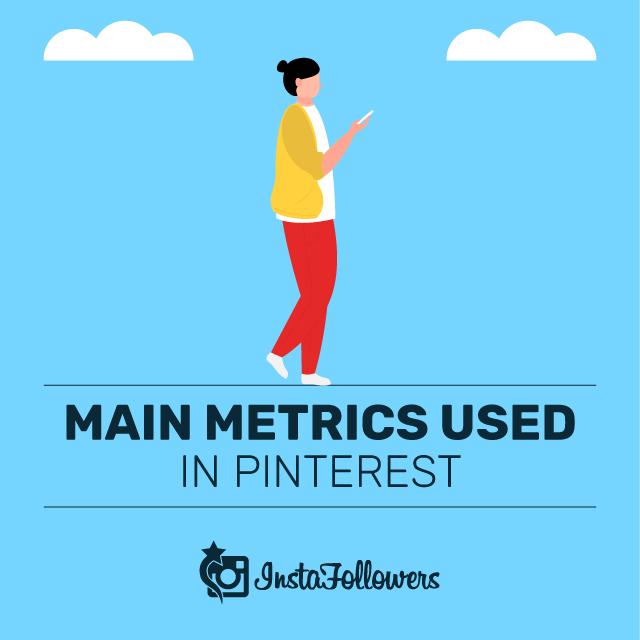 Main Metrics Used in Pinterest