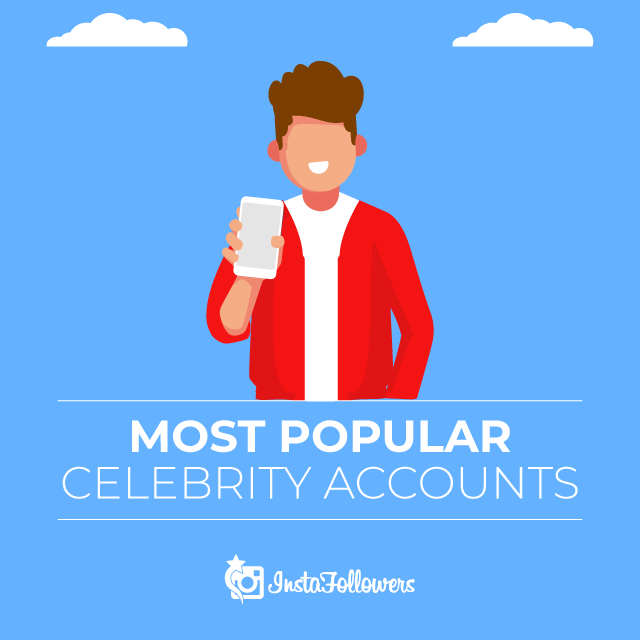 Popular Celebrity Accounts on Instagram