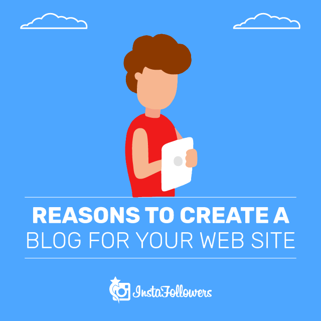Reasons to Create a Blog for Your Website