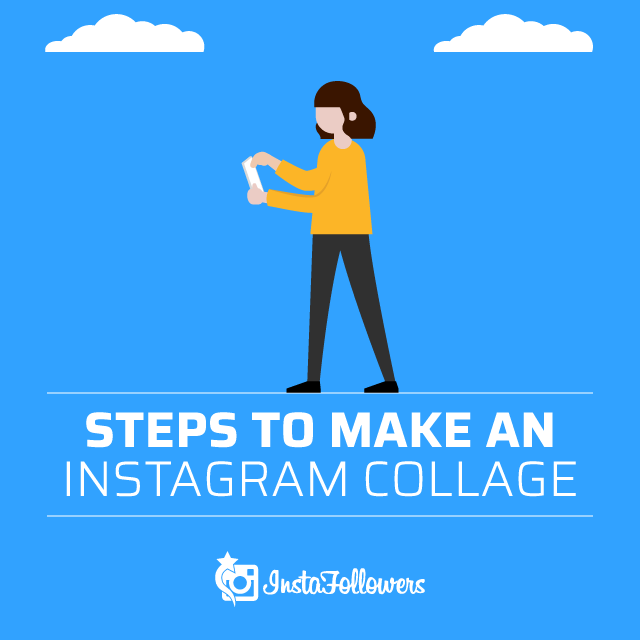 Steps to Make an Instagram Collage