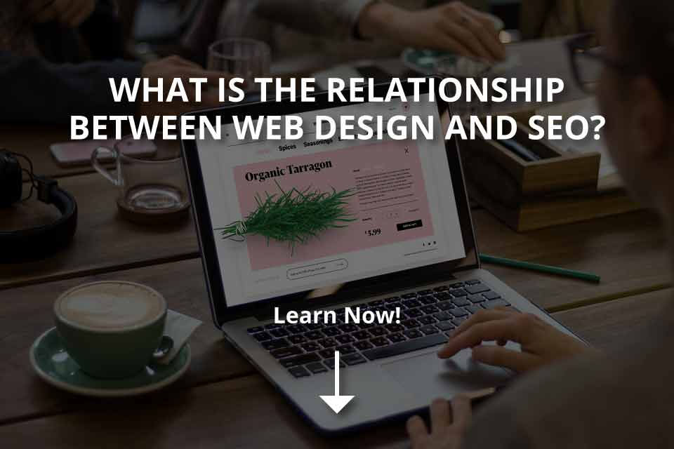 The Relationship Between Web Design and SEO?