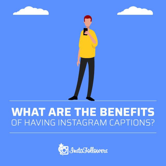 what are the benefits of captions on Instagram
