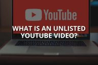 What Is an Unlisted YouTube Video?