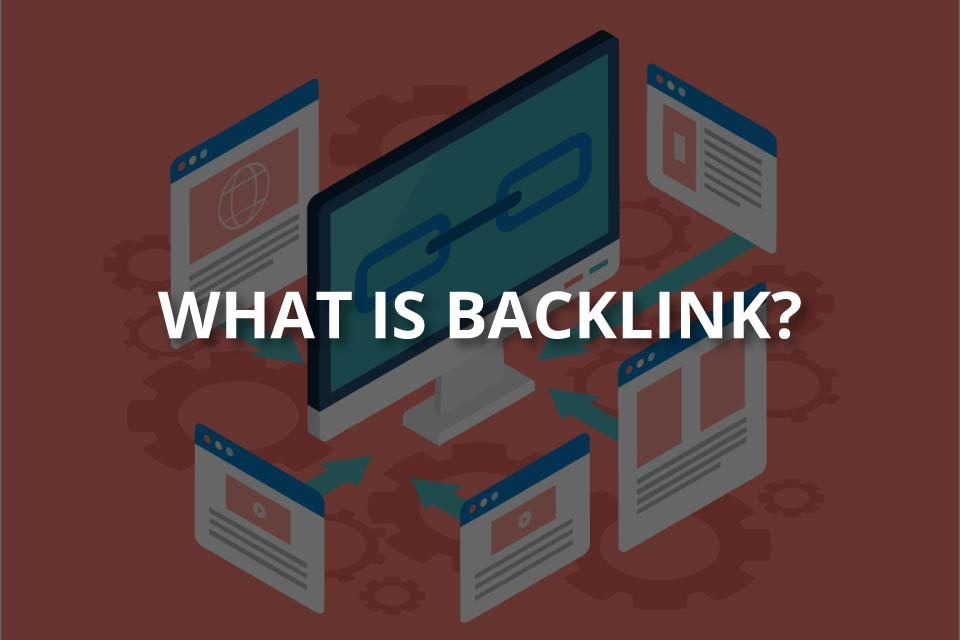 What Is Backlink? (How to Get Backlinks?)