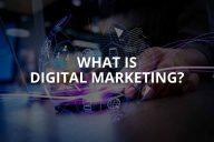 What Is Digital Marketing? (Ways & Benefits)