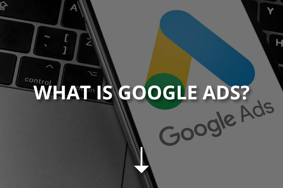 What Is Google Ads? (How to Create a Campaign?)